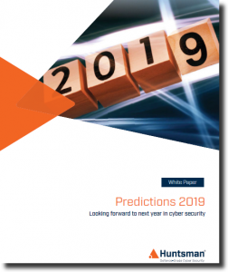 White paper detailing Huntsman Security cyber security predictions for 2019