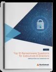 Top 10 Ransomware Questions for Executives & Directors